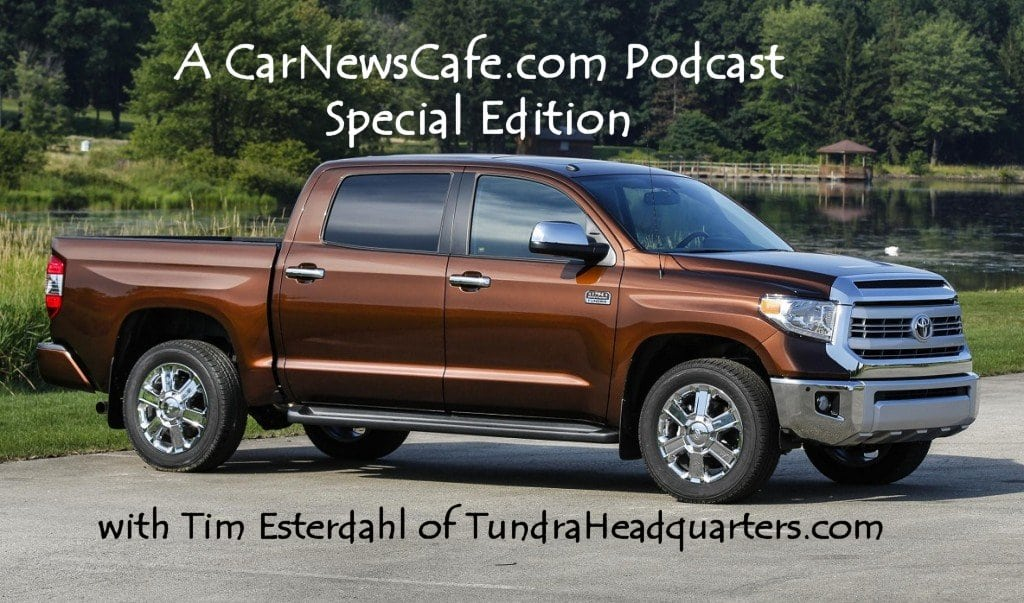 podcast special edition 2014 toyota tundra with tim esterdahl carnewscafe. Black Bedroom Furniture Sets. Home Design Ideas