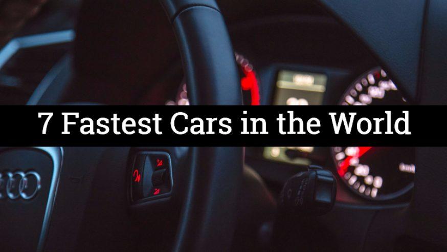 7 Fastest Cars That Redefine Speed